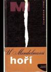 U Mendelmanů hoří