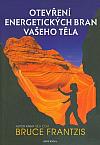 Otevření energetických bran vašeho těla