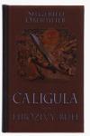 Caligula - hrozivý bůh