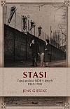 STASI: Tajná policie NDR v letech 1945–1990