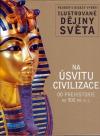 Na úsvitu civilizace: Od prehistorie do 900 př.n.l.