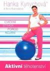 Aktivní těhotenství Cvičení, strava, porod, kojení