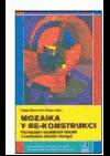 Mozaika v re-konstrukci.  Formování sociálních identit v současné střední Evropě.