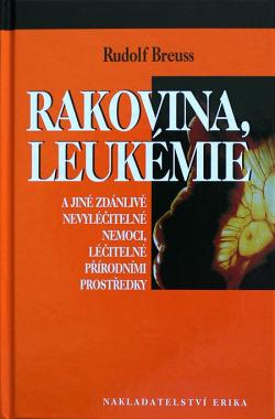Rakovina, leukemie a jiné zdánlivě nevyléčitelné nemoci, léčitelné přírodními prostředky obálka knihy