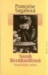 Sarah Bernhardtová. Nezničitelný smích