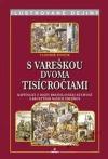 S vareškou dvoma tisícročiami. Kapitolky z dejín bratislavskej kuchyne s receptami našich predkoch