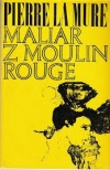 Maliar z Moulin Rouge