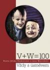 V + W = 100 Pocta Jiřímu Voskovcovi a Janu Werichovi
