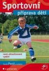 Sportovní příprava děti - nové, aktualizované vydání