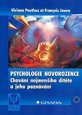 Psychologie novorozence: Chování nejmenšího dítěte a jeho poznávání