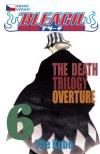 Bleach 6: The Death Trilogy Overture