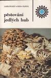Pěstování jedlých hub