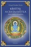 Křišťál a cesta světla. Sútry, tantry a dzogčhen