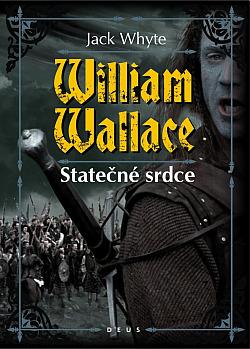 William Wallace: Statečné srdce obálka knihy