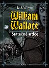 William Wallace: Statečné srdce