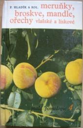 Meruňky, broskve, mandle, ořechy vlašské a lískové