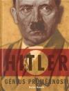 Adolf Hitler - Génius průměrnosti