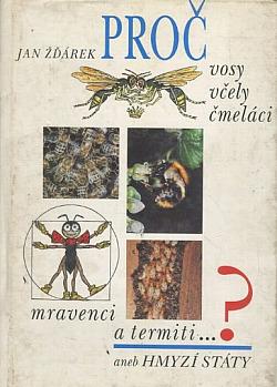 Proč vosy, včely, čmeláci, mravenci a termiti…? aneb Hmyzí státy obálka knihy