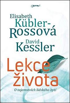 Lekce života - Elisabeth Kübler-Ross  532b96f71a
