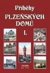 Příběhy plzeňských domů I.
