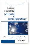 Jednota a Ježíš opuštěný