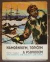 Námořníkem,topičem a psovodem za jižním polárním kruhem