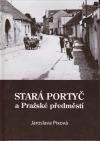 Stará Portyč a Pražské předměstí