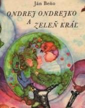 Ondrej Ondrejko a Zeleň kráľ obálka knihy