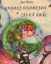 Ondrej Ondrejko a Zeleň kráľ
