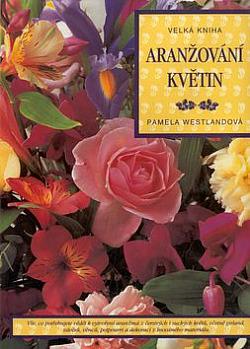 Velká kniha aranžování květin obálka knihy