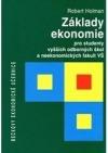 Základy ekonomie: pro studenty vyšších odborných škol a neekonomických fakult VŠ