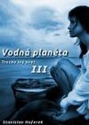 Vodná planéta III: Trochu iný svet