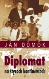 Diplomat na štyroch kontinentoch