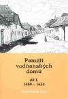 Paměti vodňanských domů I : 1480-1654