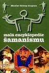 Malá encyklopedie šamanismu