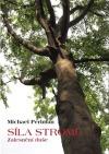 Síla stromů: Zalesnění duše