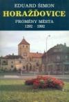 Horažďovice: Proměny města 1292-1992