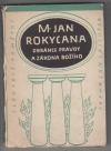 M. Jan Rokycana, obránce pravdy a zákona Božího: Výbor z kázání, obrany kalicha a z listů