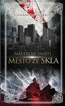 Kniha Město ze skla (Cassandra Clare)