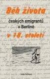Běh života českých emigrantů v Berlíně v 18. století