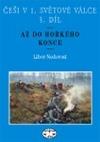 Češi v 1. světové válce. 3. díl, Do hořkého konce