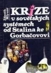 Krize v sovětských systémech od Stalina ke Gorbačovovi