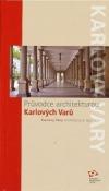 Průvodce architekturou Karlových Varů