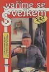 Vaříme se Švejkem - 222 osvědčených receptů