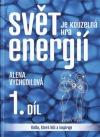 Svět je kouzelná hra energií: kniha, která léčí a inspiruje 1. díl