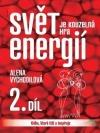 Svět je kouzelná hra energií : kniha, která léčí a inspiruje. 2. díl