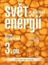 Svět je kouzelná hra energií : kniha, která léčí a inspiruje. 3. díl