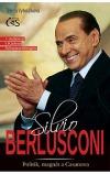 Silvio Berlusconi - Politik, magnát a Casanova