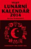 Velký lunární kalendář 2014 aneb Horoskopy pro každý den