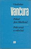 Pekař Jan Marhoul / Pole orná a válečná